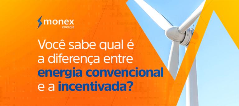 Você sabe qual é a diferença entre energia convencional e a incentivada?