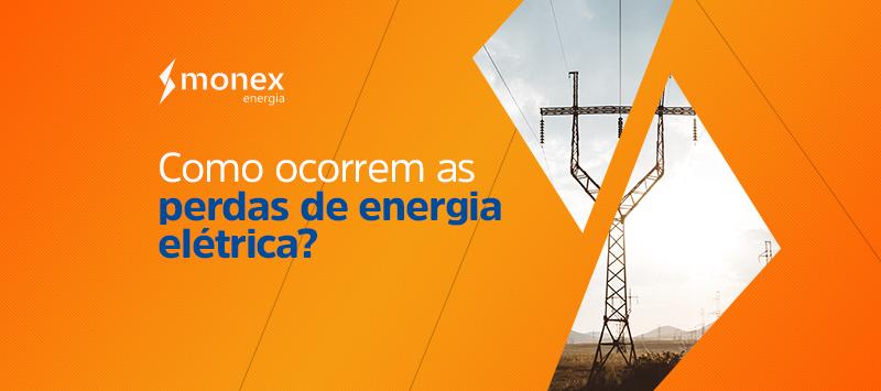Como ocorrem as perdas de energia elétrica?