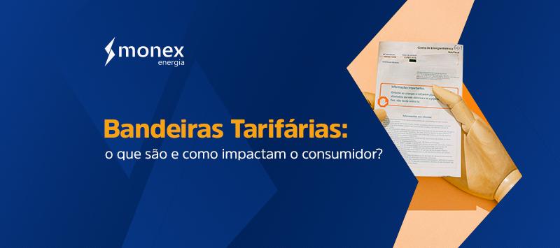 Bandeiras tarifárias: o que são e como impactam o consumidor?